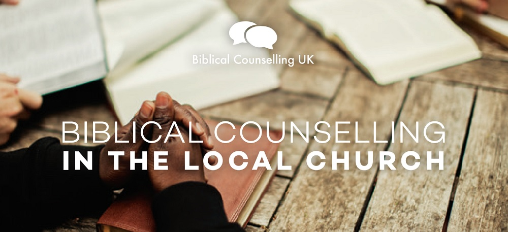 Biblical Counselling in the Local Church